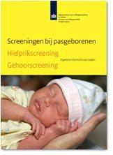 Screeningen bij pasgeborenen' Hielprikscreening en Gehoorscreenin